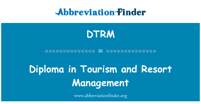 DTRM: Diploma in Tourism and Resort Management