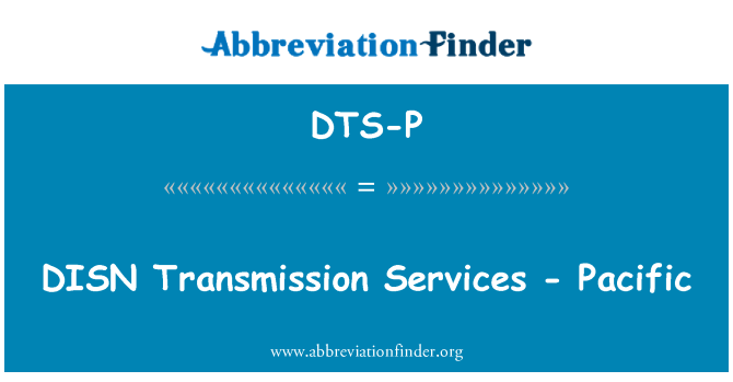DTS-P: DISN Transmission Services - Pacific