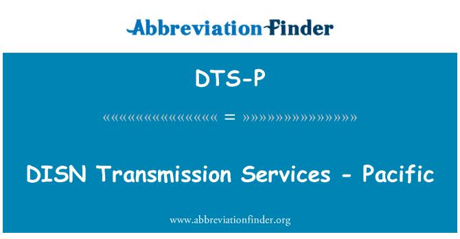 DTS-P: Servicios de transmisión de DISN - Pacífico