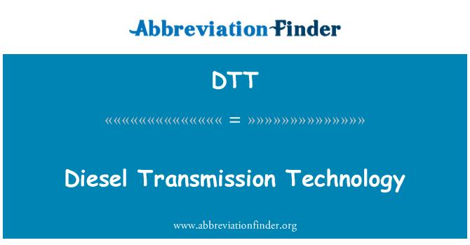 DTT: Diesel Transmission Technology