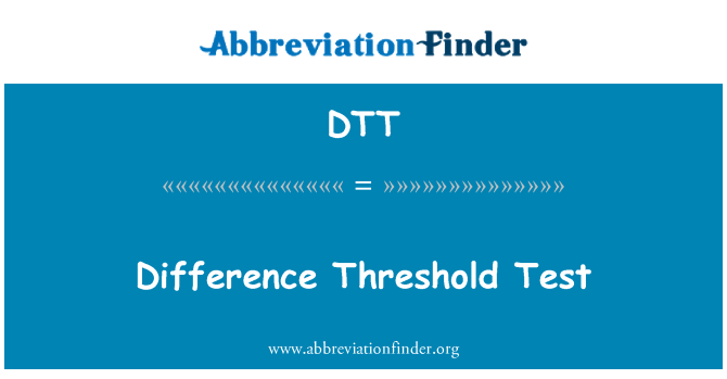 DTT: Difference Threshold Test