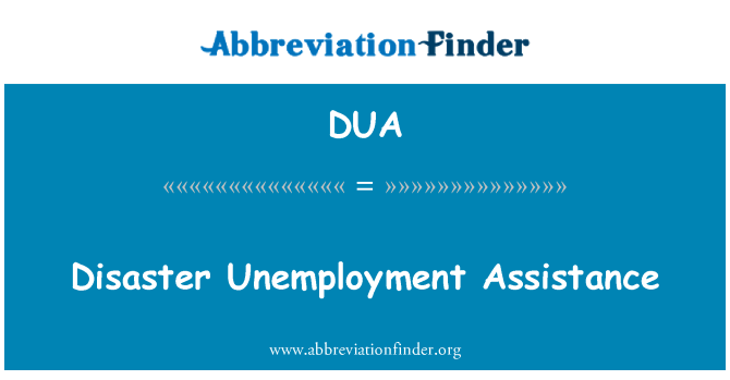DUA: Disaster Unemployment Assistance