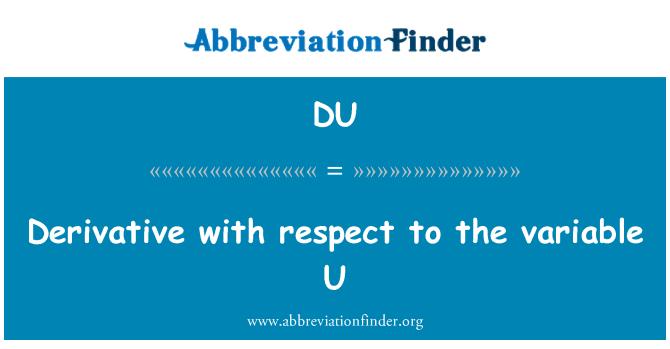 DU: Derivado con respecto a la variable U