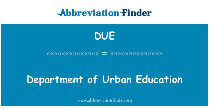 DUE: Department of Urban Education