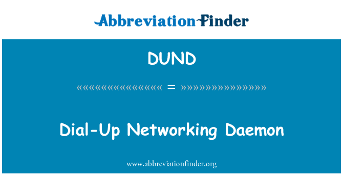 DUND: Dial-Up Networking Daemon