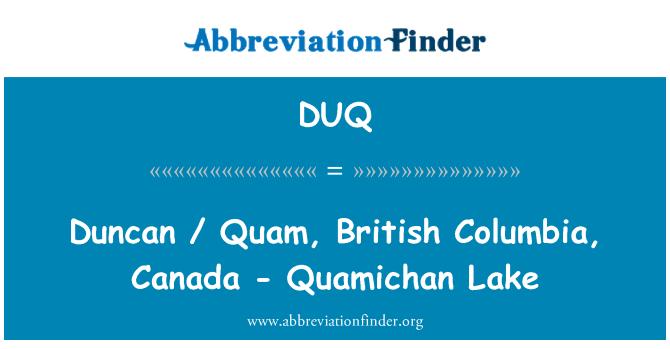 DUQ: Duncan / Quam, British Columbia, Canada - Quamichan Lake
