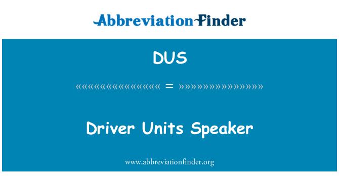 DUS: Driver Units Speaker