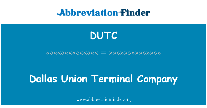 DUTC: Dallas Union Terminal Company