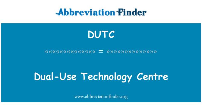 DUTC: Dual-Use Technology Centre
