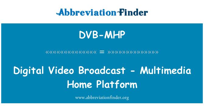 DVB-MHP: Digital Video Broadcast - Multimedia Home Platform