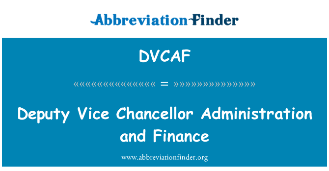 DVCAF: Deputy Vice Chancellor Administration and Finance