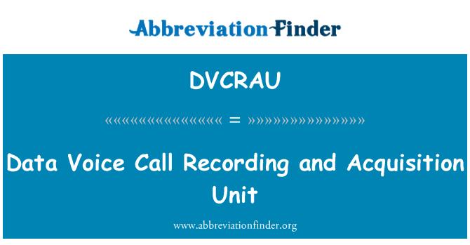 DVCRAU: Data Voice Call Recording and Acquisition Unit
