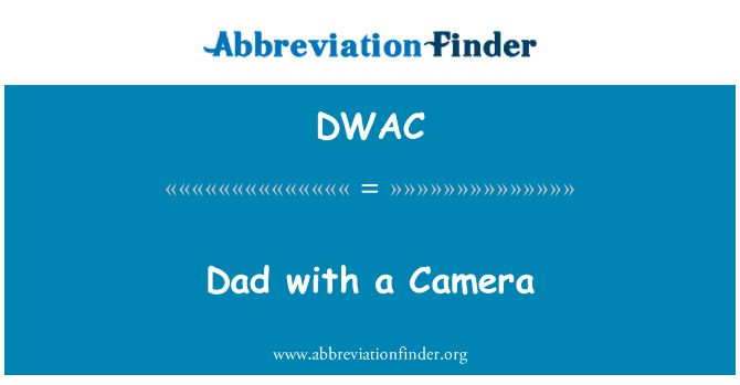 DWAC: Dad with a Camera
