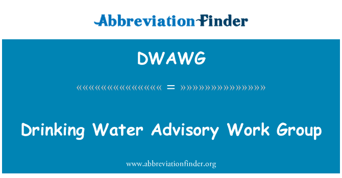DWAWG: Drinking Water Advisory Work Group