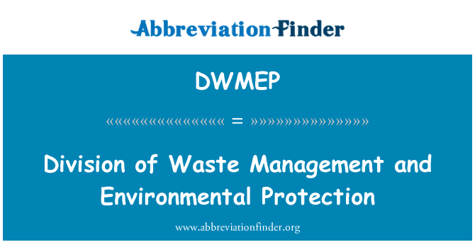 DWMEP: Division of Waste Management and Environmental Protection