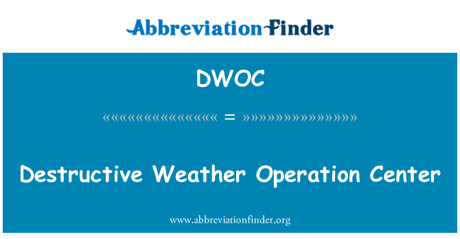 DWOC: Destructive Weather Operation Center