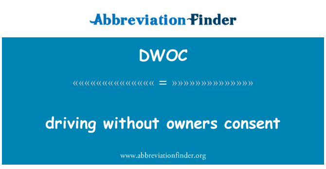 DWOC: driving without owners consent