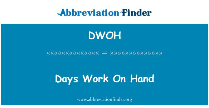 DWOH: Days Work On Hand