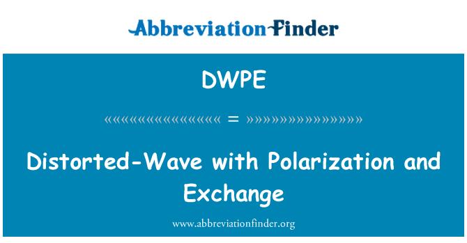 DWPE: 扭曲波与极化和交流