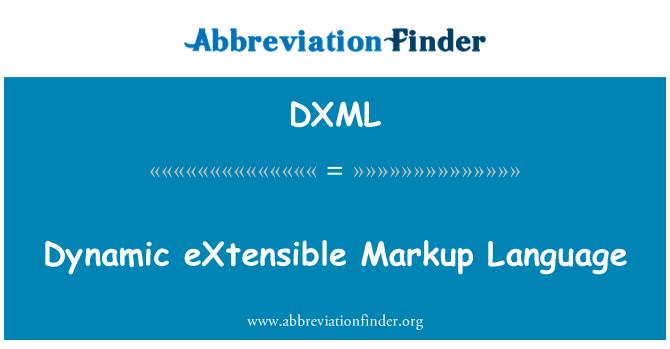 DXML: Dynamic eXtensible Markup Language