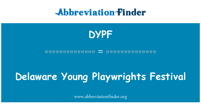 DYPF: Delaware Young Playwrights Festival