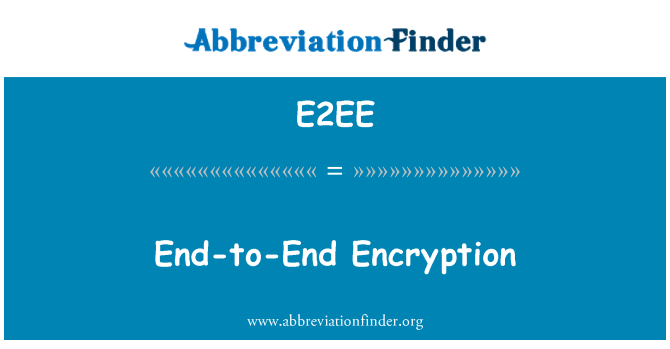 E2EE: End-to-End Encryption