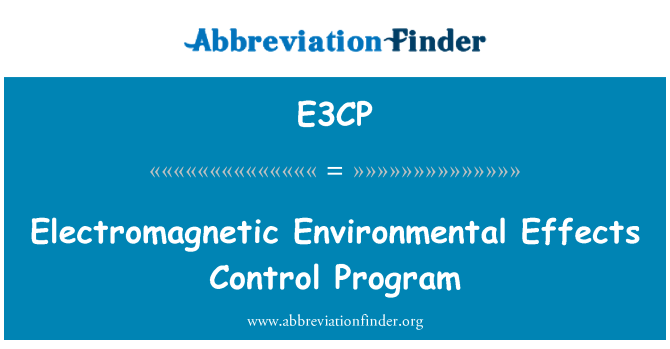 E3CP: Electromagnetic Environmental Effects Control Program