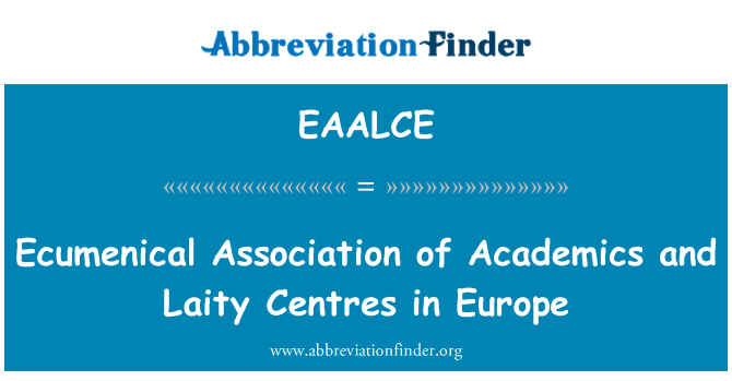 EAALCE: Ecumenical Association of Academics and Laity Centres in Europe