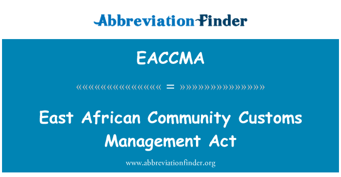 EACCMA: East African Community Customs Management Act