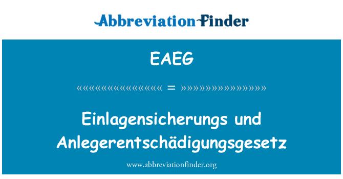 EAEG: Einlagensicherungs und Anlegerentschädigungsgesetz