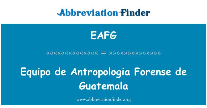 EAFG: Equipo de Antropologia Forense de Guatemala