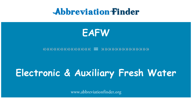 EAFW: Electronic & Auxiliary Fresh Water