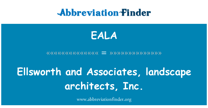 EALA: Ellsworth and Associates, landscape architects, Inc.