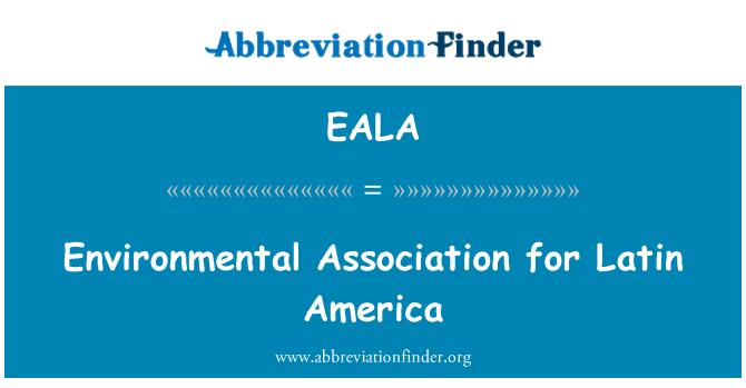 EALA: Environmental Association for Latin America