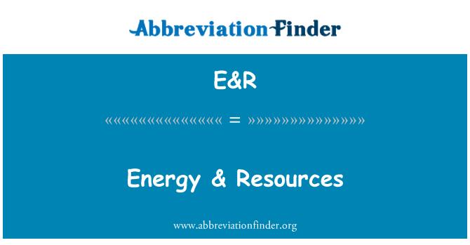 E&R: Energy & Resources