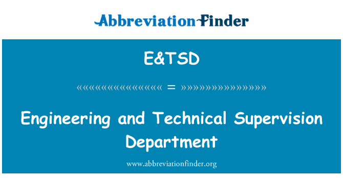 E&TSD: Engineering and Technical Supervision Department