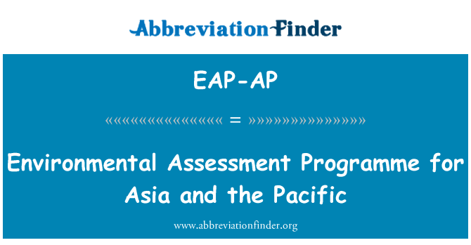 EAP-AP: Environmental Assessment Programme for Asia and the Pacific