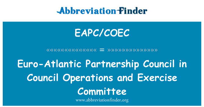 EAPC/COEC: Euro-Atlantic Partnership Council in Council Operations and Exercise Committee