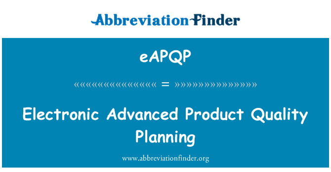 eAPQP: Electronic Advanced Product Quality Planning