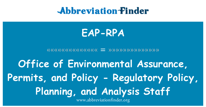 EAP-RPA: Office of Environmental Assurance, Permits, and Policy - Regulatory Policy, Planning, and Analysis Staff