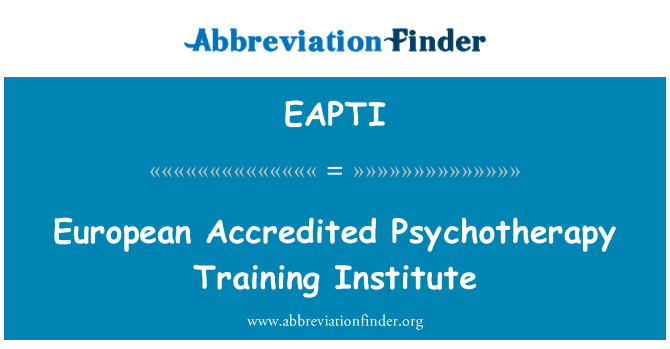 EAPTI: European Accredited Psychotherapy Training Institute