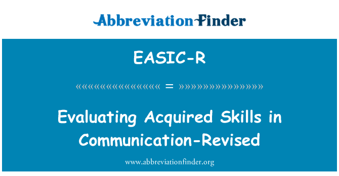 EASIC-R: Evaluating Acquired Skills in Communication-Revised