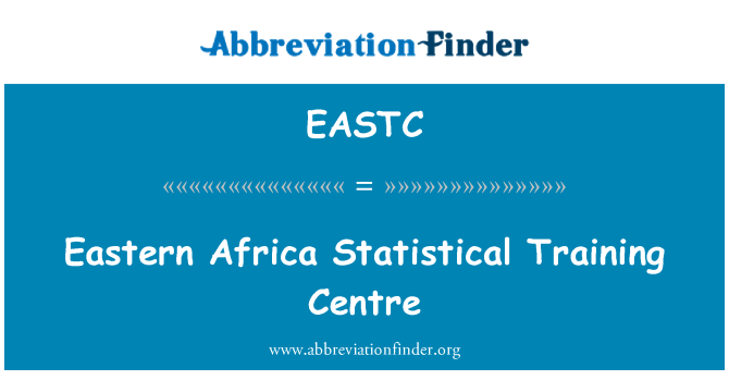 EASTC: Eastern Africa Statistical Training Centre