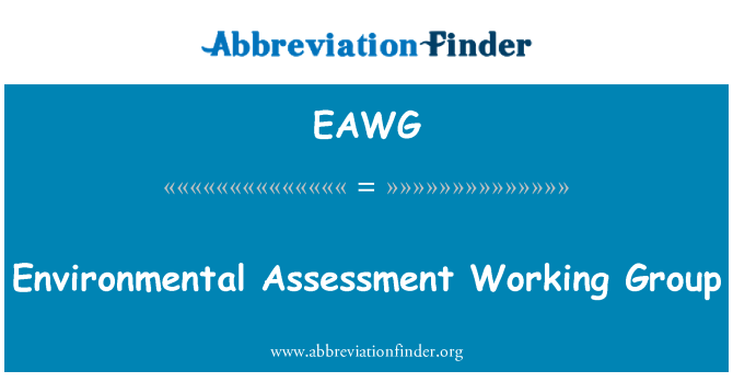 EAWG: Environmental Assessment Working Group