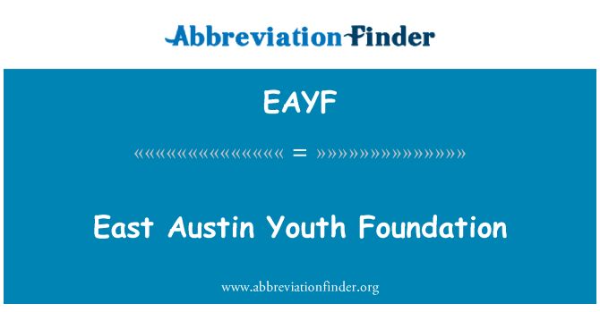 EAYF: East Austin Youth Foundation