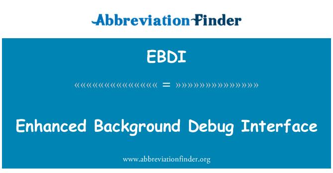 EBDI: Enhanced Background Debug Interface