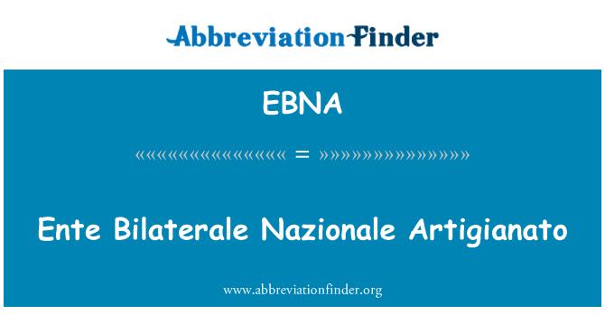 EBNA: Ente Bilaterale Nazionale Artigianato