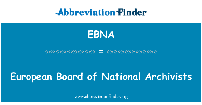 EBNA: European Board of National archiveros