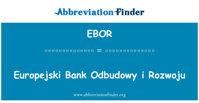 EBOR: Europejski Bank Odbudowy i Rozwoju