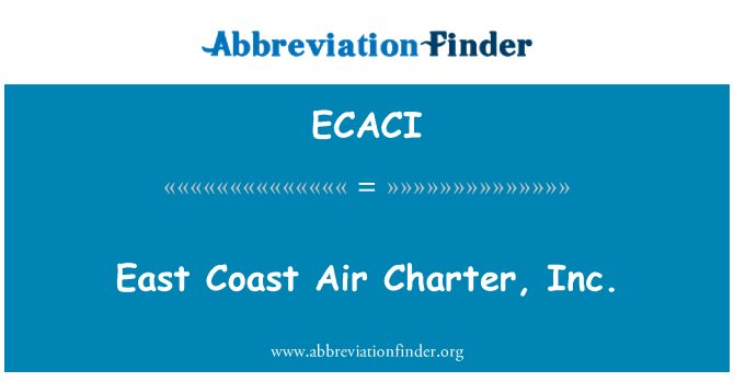 ECACI: East Coast Air Charter, Inc.